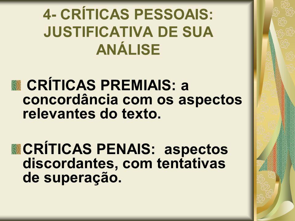 4- CRÍTICAS PESSOAIS: JUSTIFICATIVA DE SUA ANÁLISE CRÍTICAS PREMIAIS: a concordância com os aspectos relevantes do texto. CRÍTICAS PENAIS: aspectos di