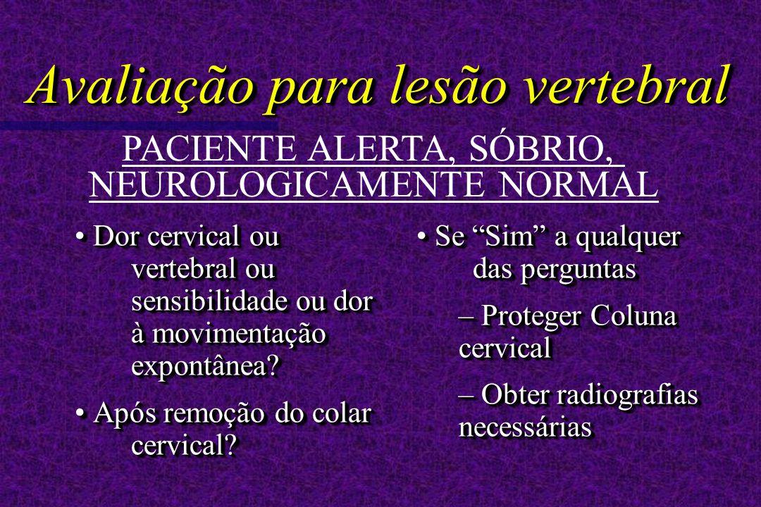 Dor cervical ou vertebral ou sensibilidade ou dor à movimentação expontânea.