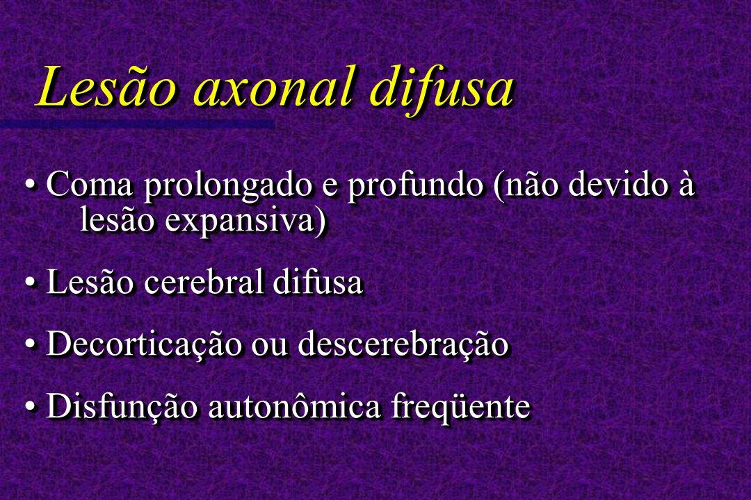 Coma prolongado e profundo (não devido à lesão expansiva) Coma prolongado e profundo (não devido à lesão expansiva) Lesão cerebral difusa Lesão cerebr