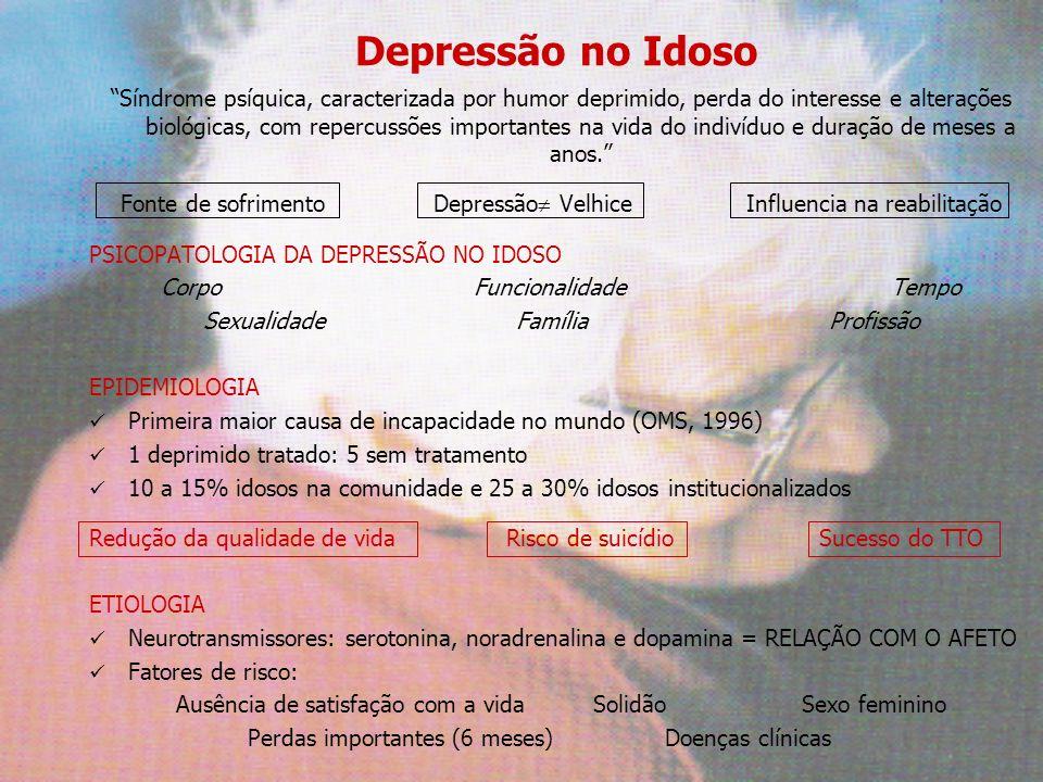 Depressão no Idoso Síndrome psíquica, caracterizada por humor deprimido, perda do interesse e alterações biológicas, com repercussões importantes na v