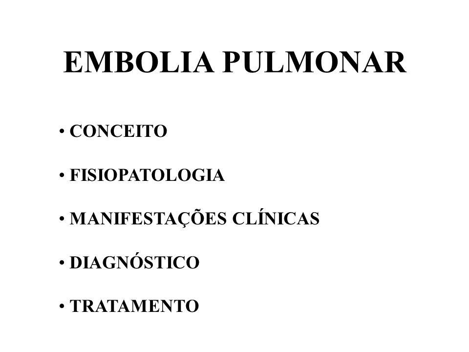 EMBOLIA PULMONAR CONCEITO IMPACTAÇÃO DE MATERIAL NOS RAMOS DO LEITO ARTERIAL PULMONAR 600.000 CASOS POR ANO NOS EUA COM 200.000 MORTES RESPONSÁVEL POR 10-15 % DAS MORTES HOSPITALARES