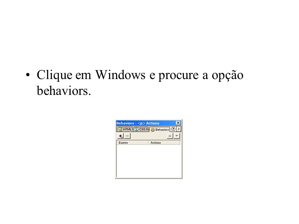 Função das ações do painel Behaviors - Animate Browser Window: Traduzindo para o português, seria algo como: Animar Janela Browser .