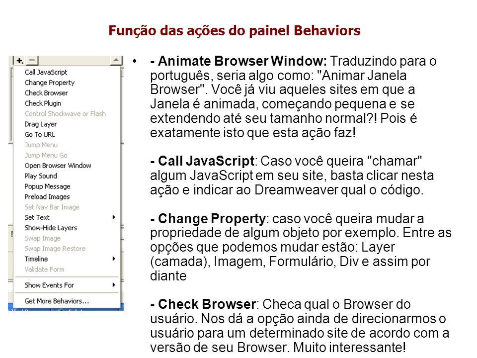 Função das ações do painel Behaviors - Animate Browser Window: Traduzindo para o português, seria algo como: