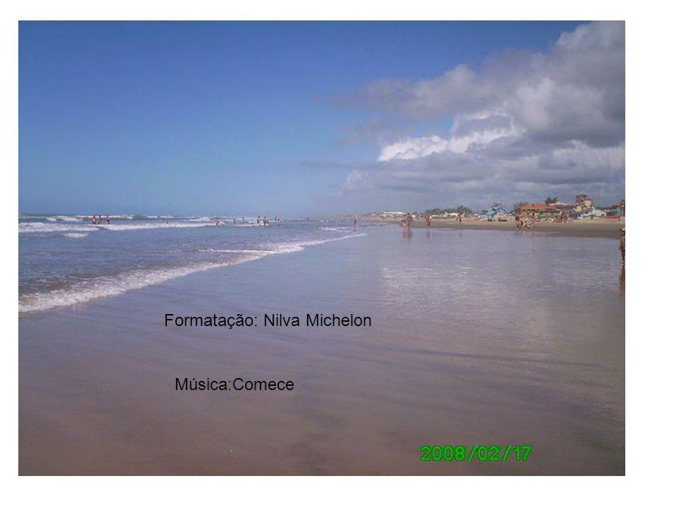 Formatação: Nilva Michelon Música:Comece