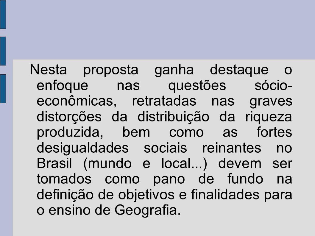 Nesta proposta ganha destaque o enfoque nas questões sócio- econômicas, retratadas nas graves distorções da distribuição da riqueza produzida, bem com