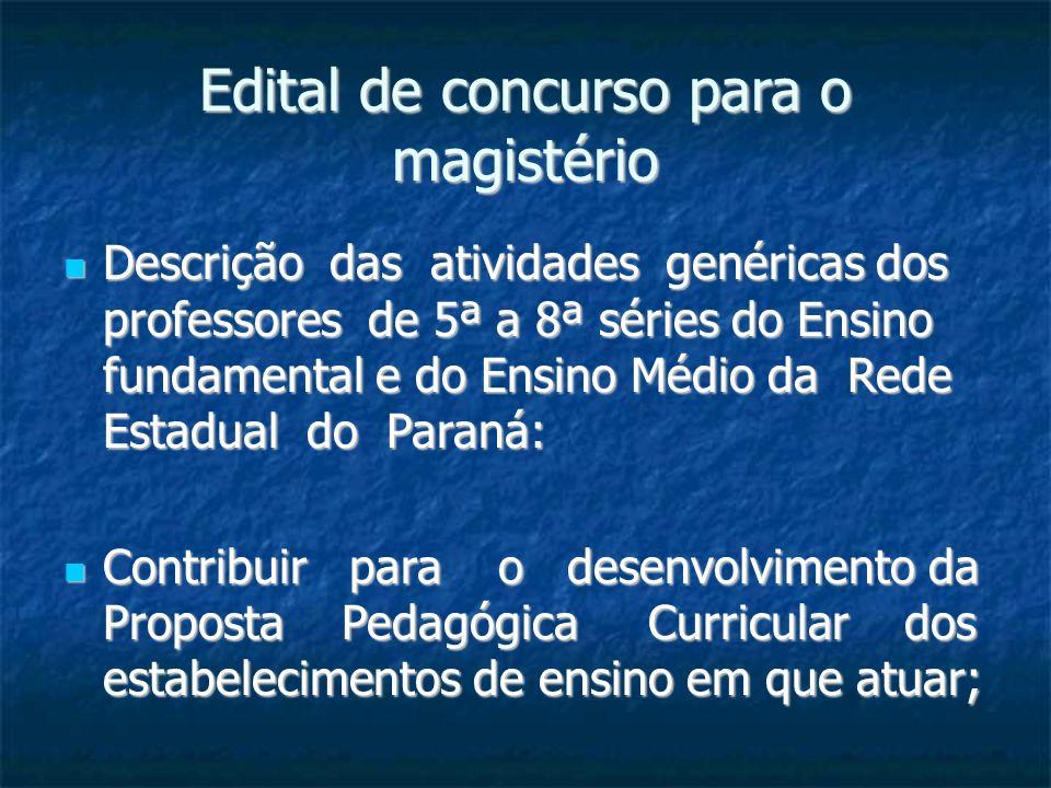 Edital de concurso para o magistério Descrição das atividades genéricas dos professores de 5ª a 8ª séries do Ensino fundamental e do Ensino Médio da R