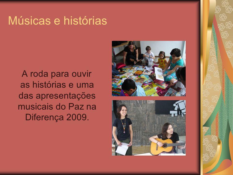 Músicas e histórias A roda para ouvir as histórias e uma das apresentações musicais do Paz na Diferença 2009.