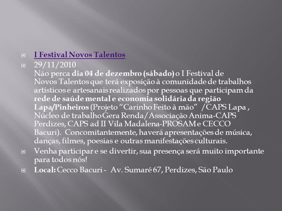 I Festival Novos Talentos 29/11/2010 Não perca dia 04 de dezembro (sábado) o I Festival de Novos Talentos que terá exposição à comunidade de trabalhos