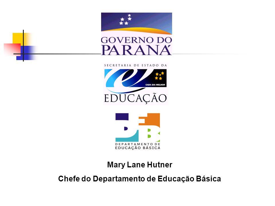 Mary Lane Hutner Chefe do Departamento de Educação Básica
