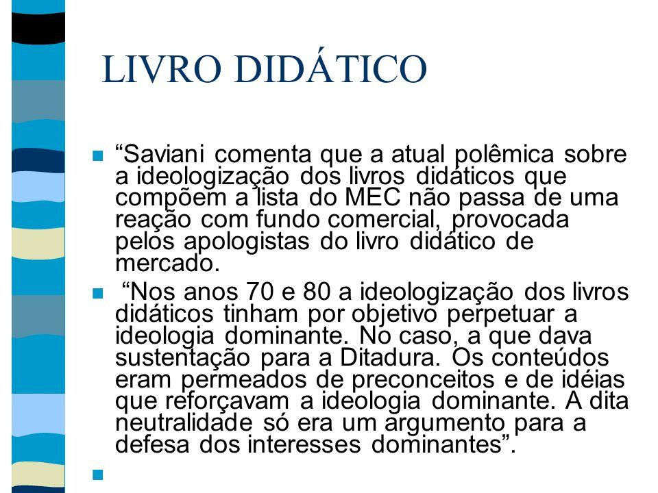LIVRO DIDÁTICO Saviani comenta que a atual polêmica sobre a ideologização dos livros didáticos que compõem a lista do MEC não passa de uma reação com