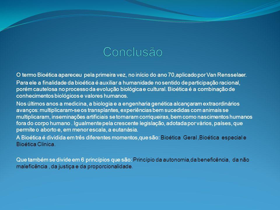 Disponível em: http://www.passeiweb.com/na_ponta_lingua/sala_de_aula/filosofia/filosofia/etica/bioetica http://www.passeiweb.com/na_ponta_lingua/sala_de_aula/filosofia/filosofia/etica/bioetica Acesso em:27/10/2008