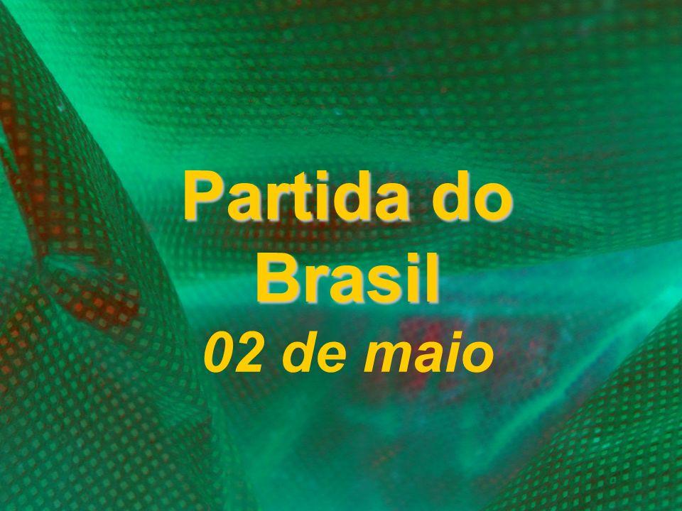 Partida do Brasil Partida do Brasil 02 de maio
