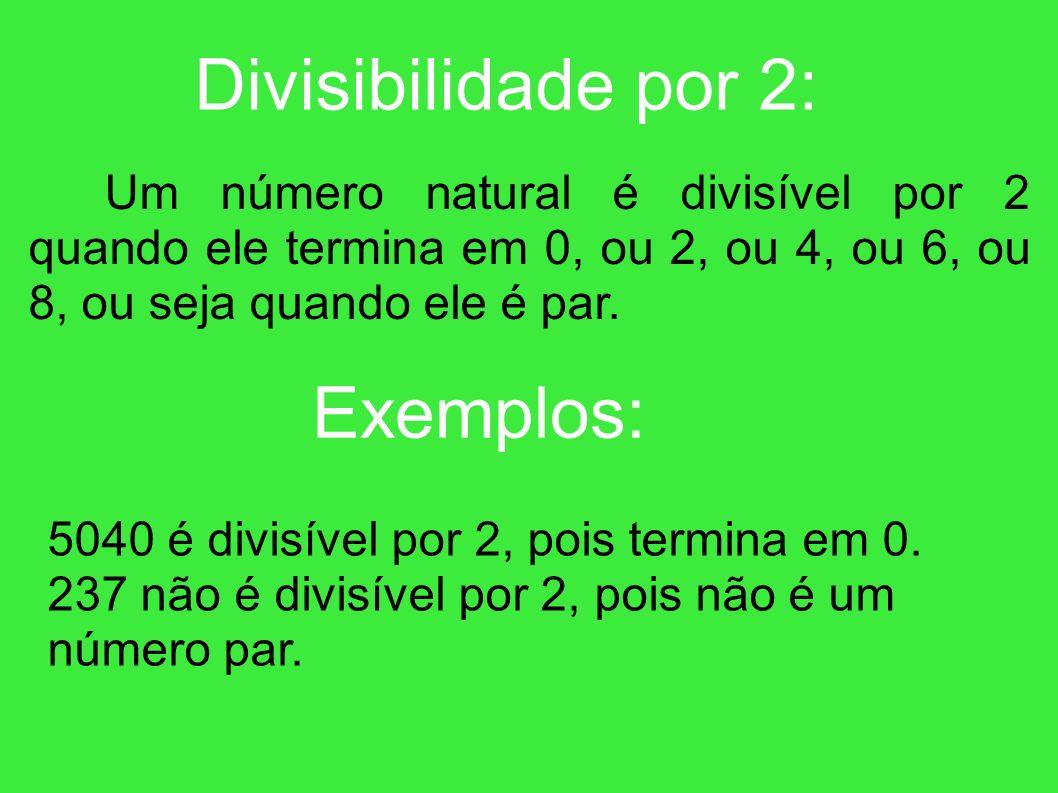 Divisibilidade por 3 : Um número é divisível quando a soma dos valores absolutos dos seus algarismo for divisível por 3 l Exemplos 234 é divisível por 3 pois a soma de seus algarismos é igual a 2+3+4=9, é como 9 divisível por 3, então 234 é divisível por 3.