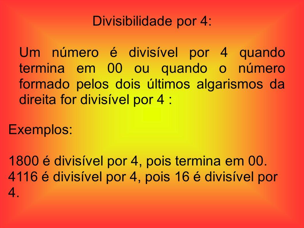 Divisíbilidade por 6: Um número é divisível por 6 quando é divisível por 2 e por 3.