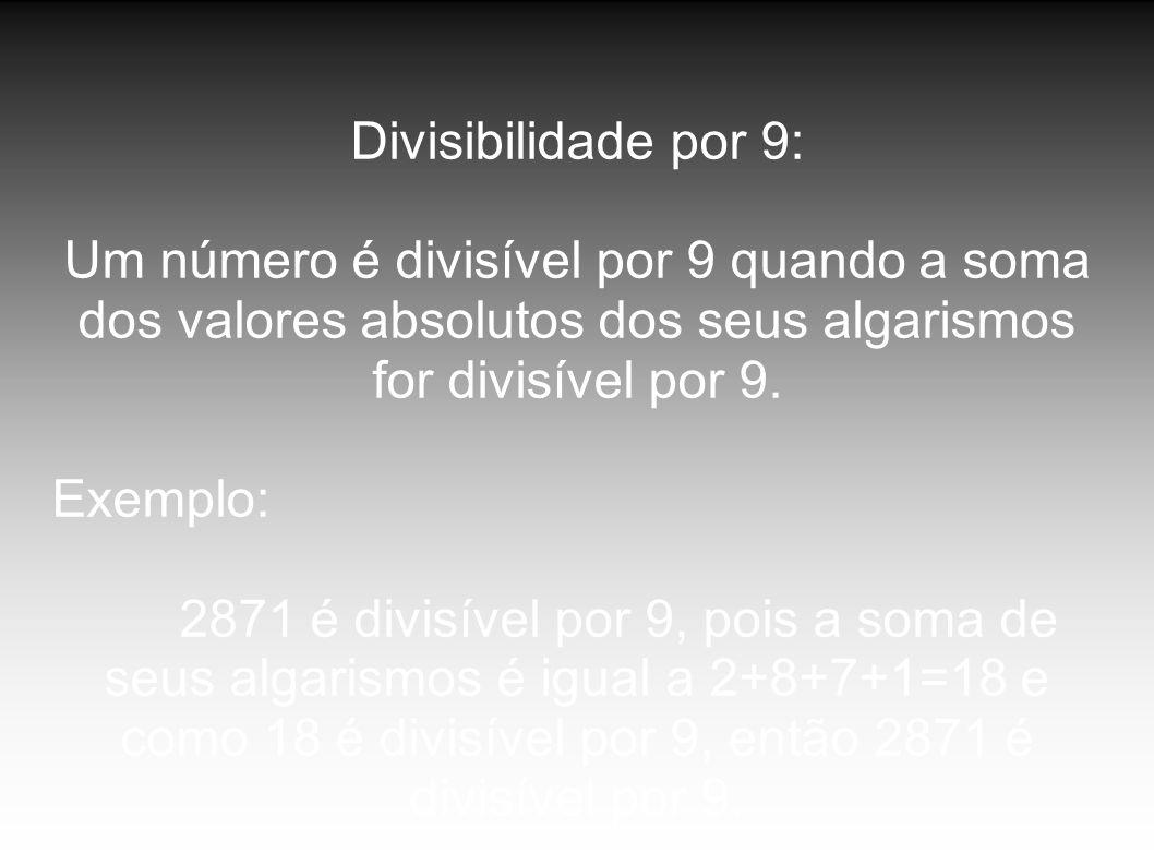 Divisíbilidade por 10: Um número natural é divisível por 10 quando ele termina em 0.