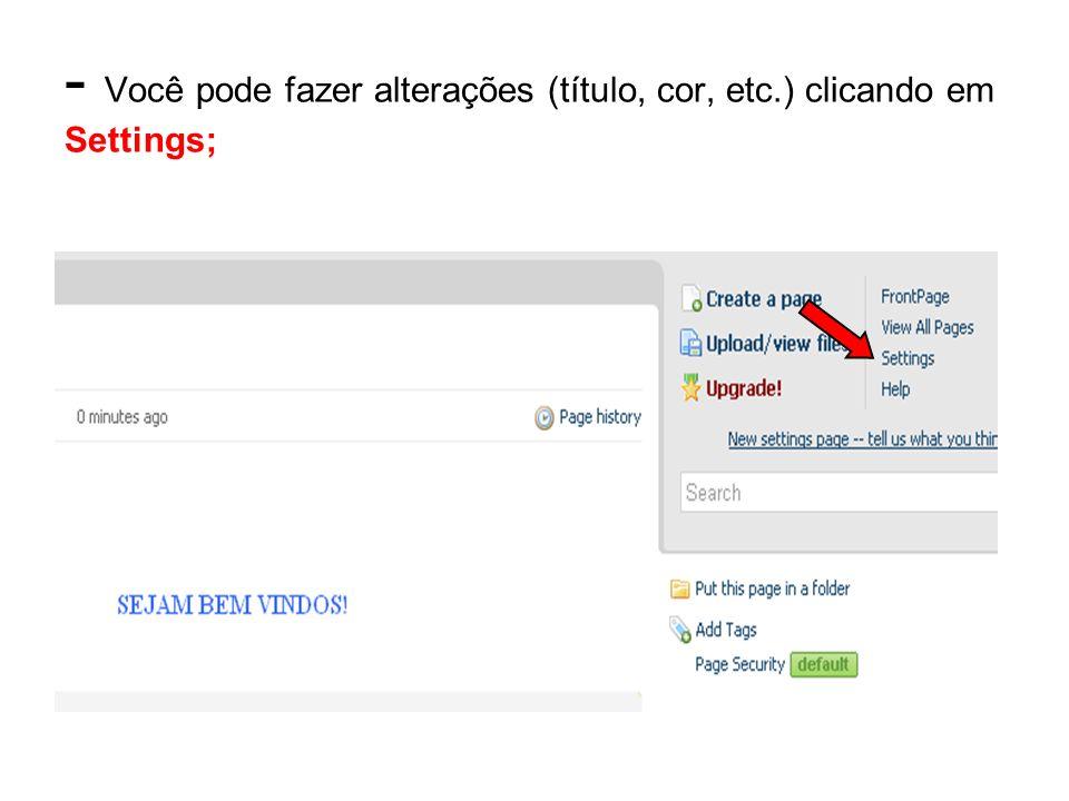 - Você pode fazer alterações (título, cor, etc.) clicando em Settings;