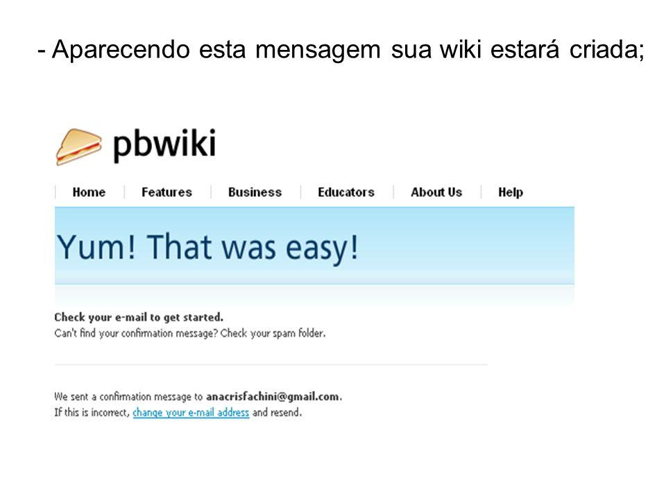 - Aparecendo esta mensagem sua wiki estará criada;