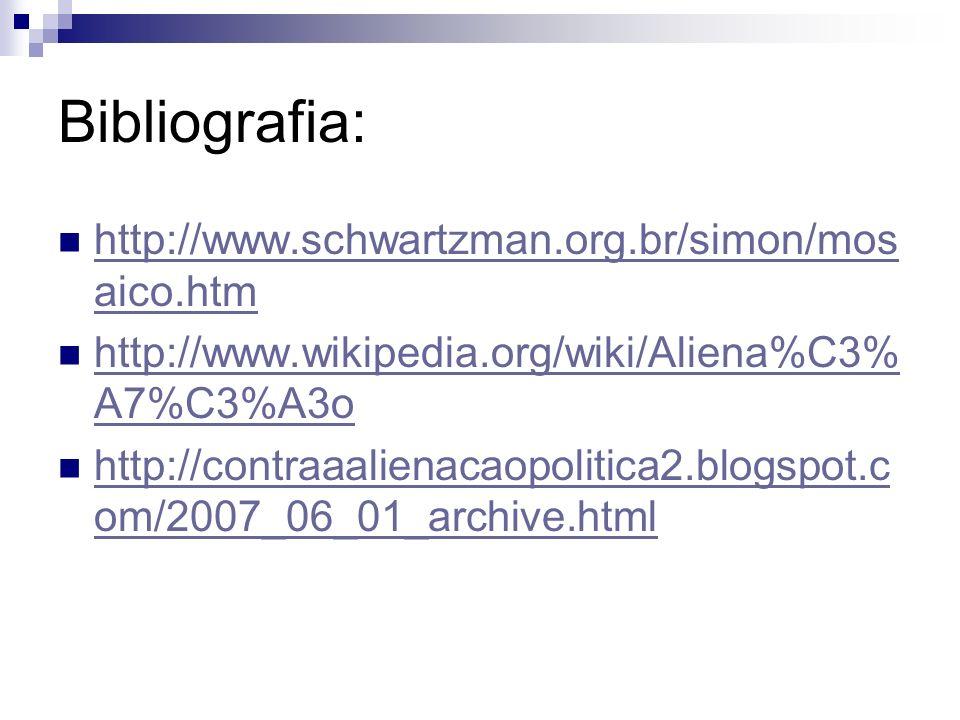 Bibliografia: http://www.schwartzman.org.br/simon/mos aico.htm http://www.schwartzman.org.br/simon/mos aico.htm http://www.wikipedia.org/wiki/Aliena%C