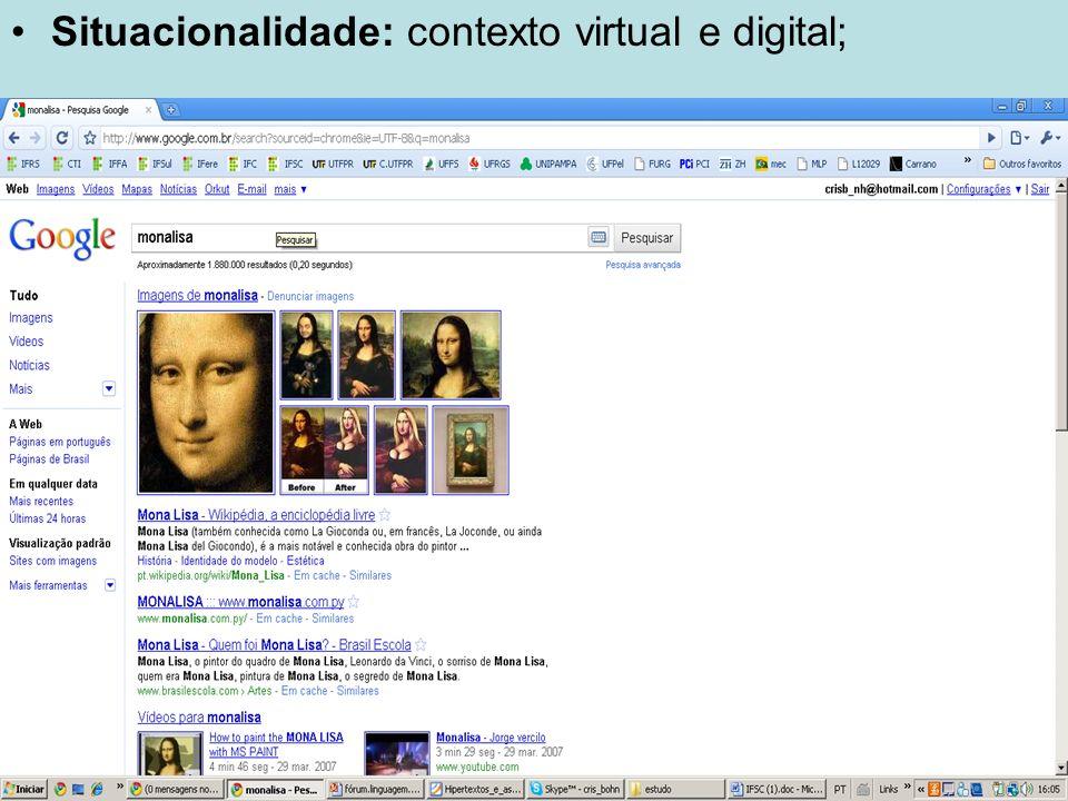 Situacionalidade: contexto virtual e digital;