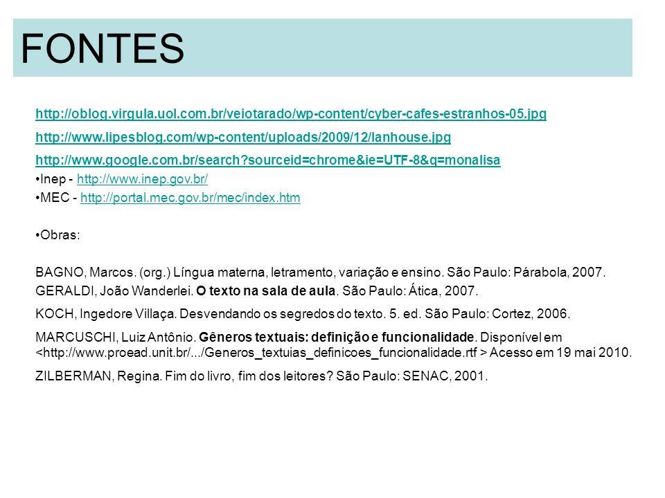 FONTES http://oblog.virgula.uol.com.br/veiotarado/wp-content/cyber-cafes-estranhos-05.jpg http://www.lipesblog.com/wp-content/uploads/2009/12/lanhouse