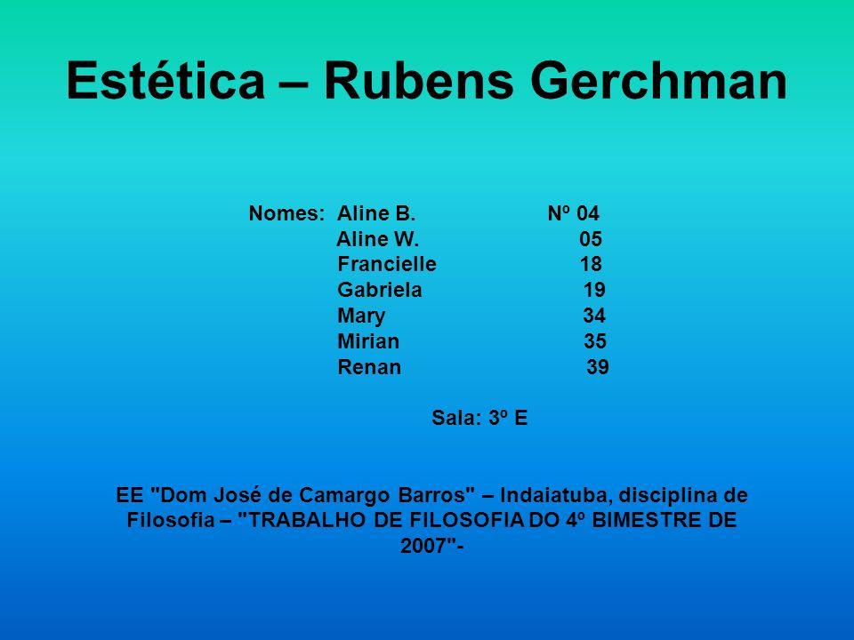 Biografia de de Rubens Gerchman Artista plástico brasileiro nascido no Rio de Janeiro, ligado a tendências vanguardistas como a pop art e o happening.