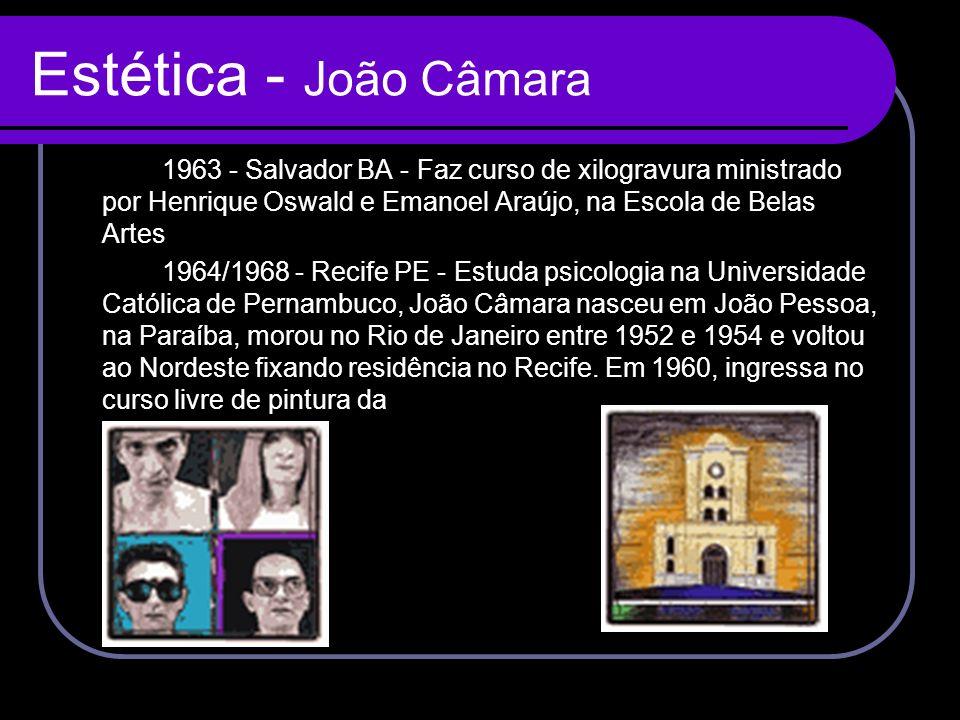 Estética - João Câmara 1963 - Salvador BA - Faz curso de xilogravura ministrado por Henrique Oswald e Emanoel Araújo, na Escola de Belas Artes 1964/19