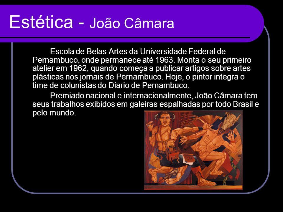Estética - João Câmara Escola de Belas Artes da Universidade Federal de Pernambuco, onde permanece até 1963. Monta o seu primeiro atelier em 1962, qua