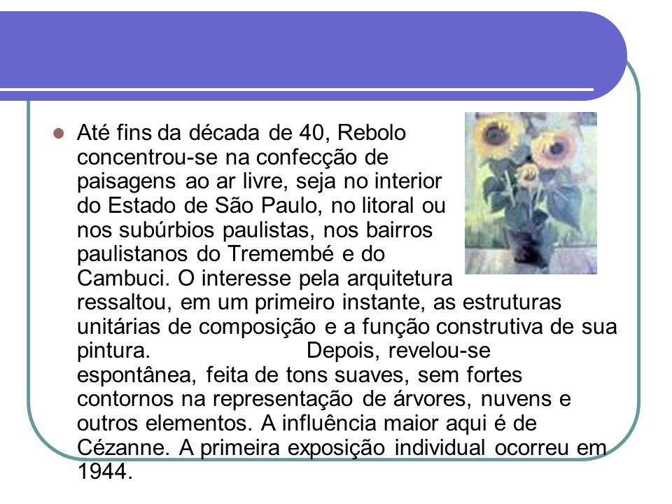 Até fins da década de 40, Rebolo concentrou-se na confecção de paisagens ao ar livre, seja no interior do Estado de São Paulo, no litoral ou nos subúr