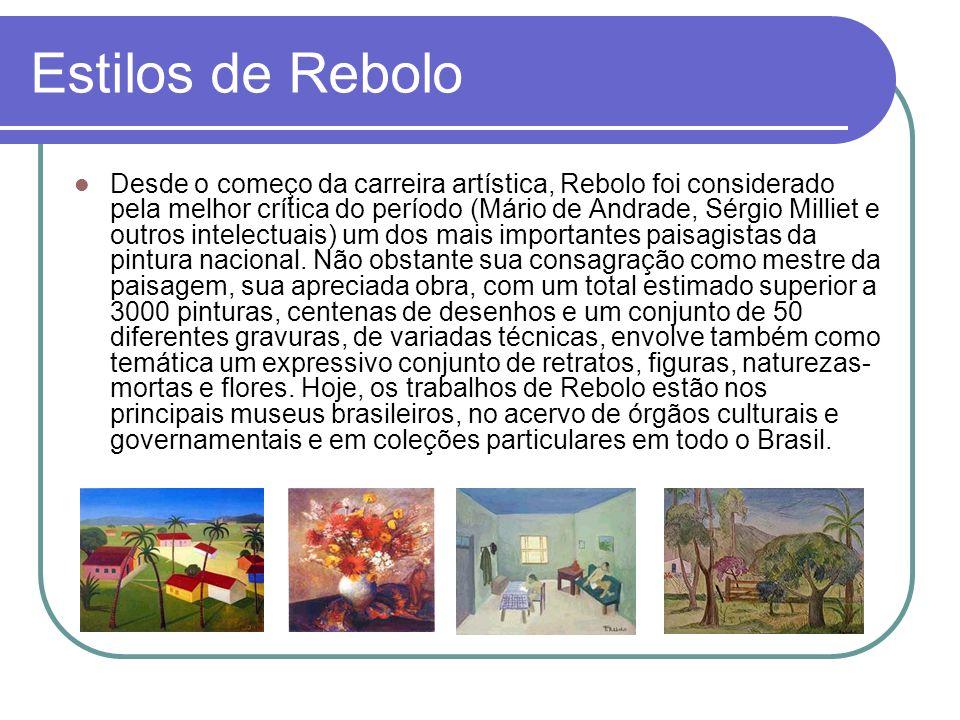 Estilos de Rebolo Desde o começo da carreira artística, Rebolo foi considerado pela melhor crítica do período (Mário de Andrade, Sérgio Milliet e outr