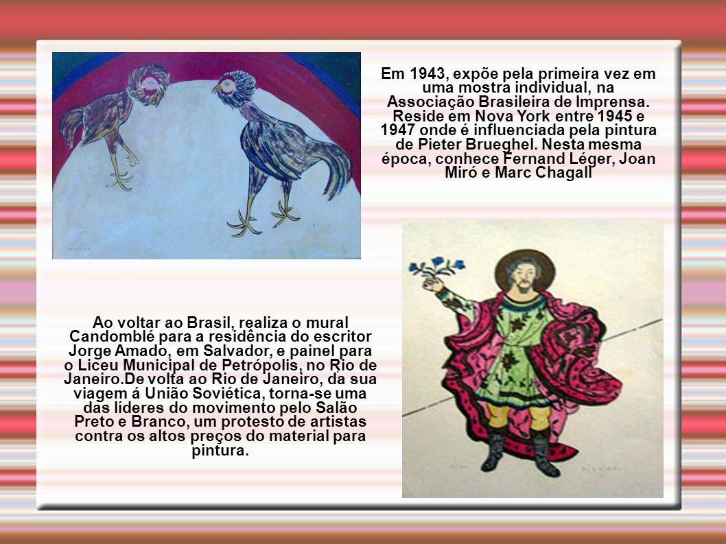 Em 1943, expõe pela primeira vez em uma mostra individual, na Associação Brasileira de Imprensa.