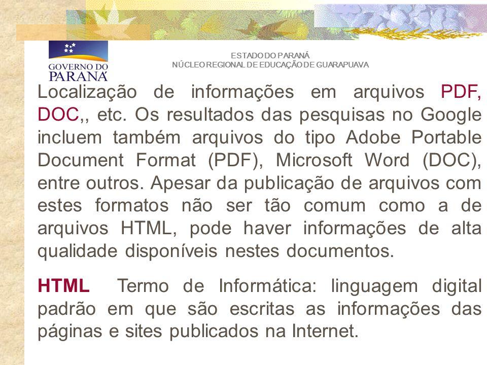 ESTADO DO PARANÁ NÚCLEO REGIONAL DE EDUCAÇÃO DE GUARAPUAVA Localização de informações em arquivos PDF, DOC,, etc.