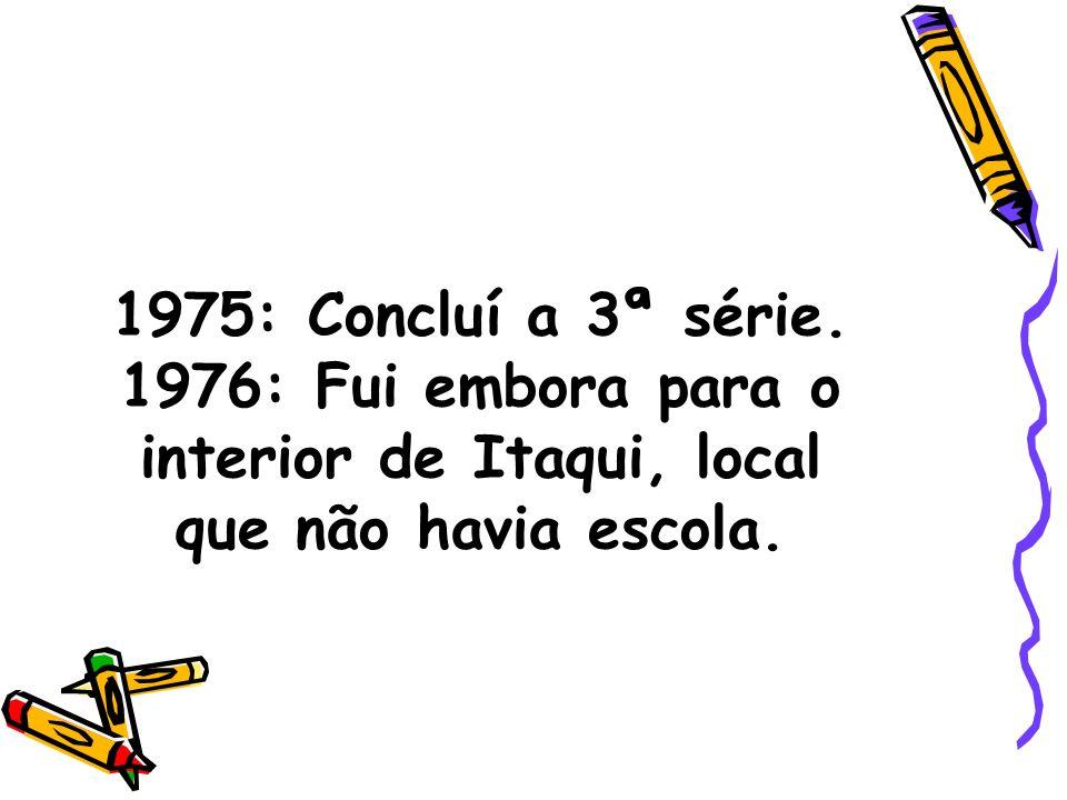 1981: Fui morar em Porto Alegre, Bairro Navegantes.