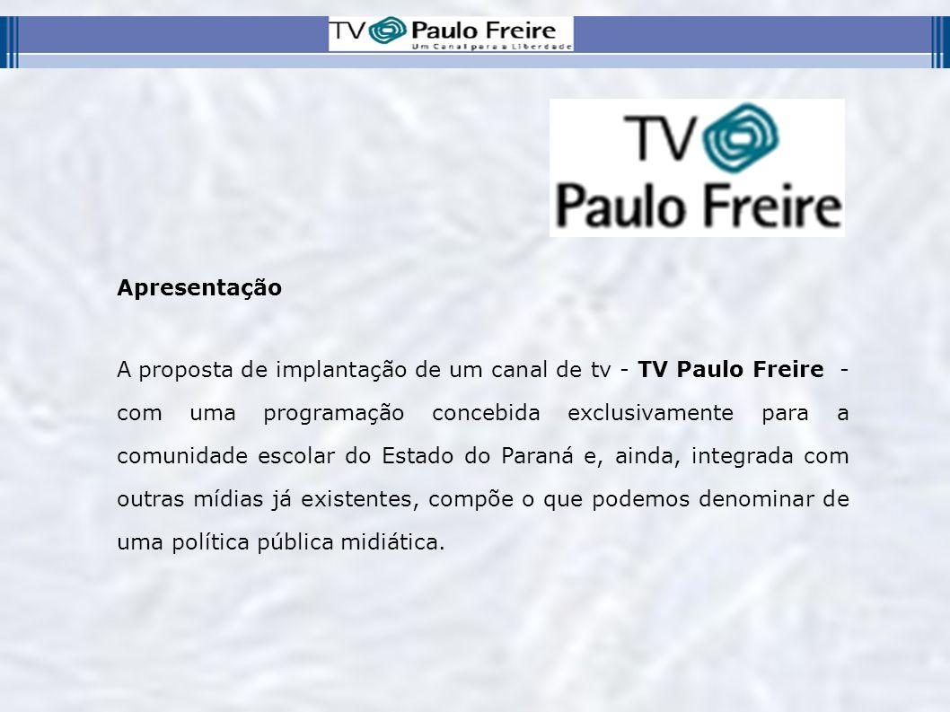 Apresentação A proposta de implantação de um canal de tv - TV Paulo Freire - com uma programação concebida exclusivamente para a comunidade escolar do