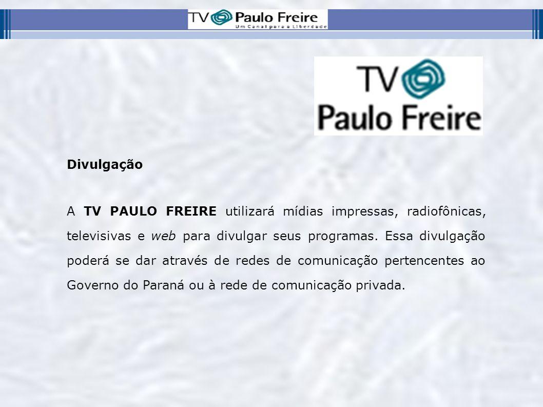 Divulgação A TV PAULO FREIRE utilizará mídias impressas, radiofônicas, televisivas e web para divulgar seus programas. Essa divulgação poderá se dar a