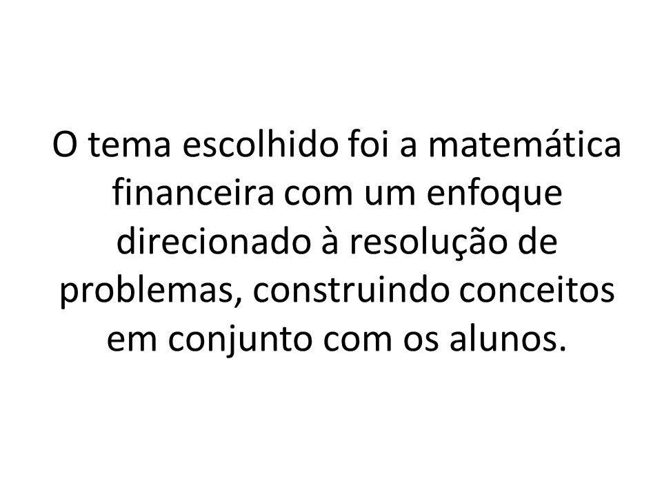 – A pesquisa encerra com a idéia de que a matemática financeira deveria ser trabalhada no colégio com um aspecto social, isto é, que a resolução de problemas cotidianos estivesse no foco principal.