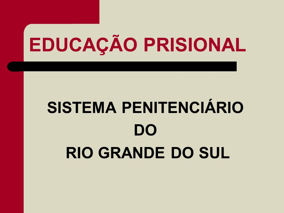 EDUCAÇÃO PRISIONAL SISTEMA PENITENCIÁRIO DO RIO GRANDE DO SUL