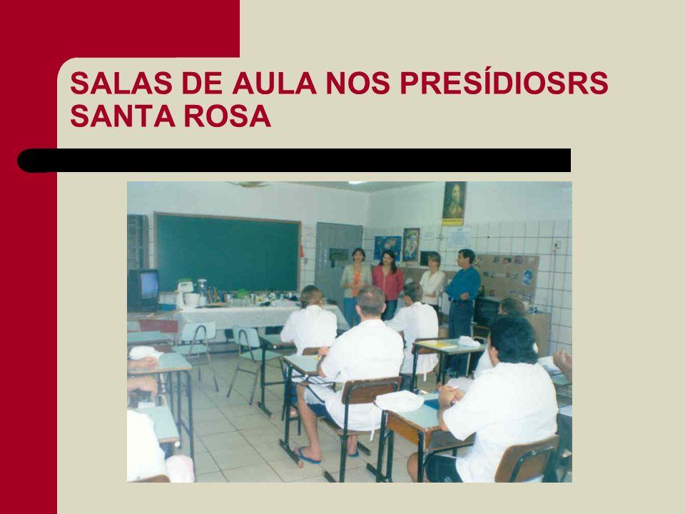 SALAS DE AULA NOS PRESÍDIOSRS SANTA ROSA