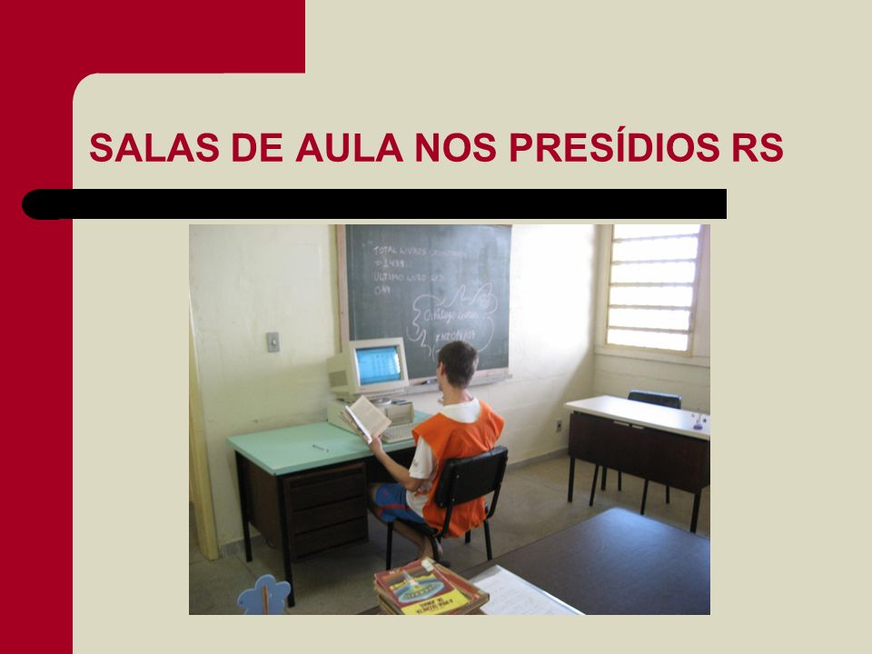 SALAS DE AULA NOS PRESÍDIOS RS