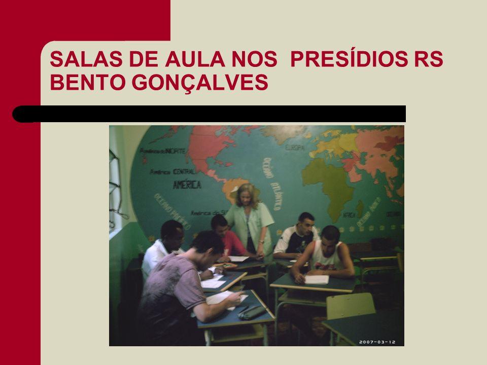 SALAS DE AULA NOS PRESÍDIOS RS BENTO GONÇALVES