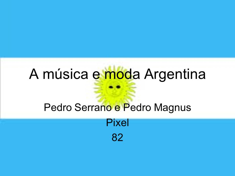 A música e moda Argentina Pedro Serrano e Pedro Magnus Pixel 82