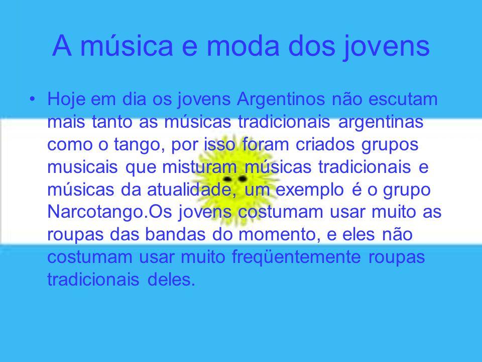 A música e moda dos jovens Hoje em dia os jovens Argentinos não escutam mais tanto as músicas tradicionais argentinas como o tango, por isso foram cri