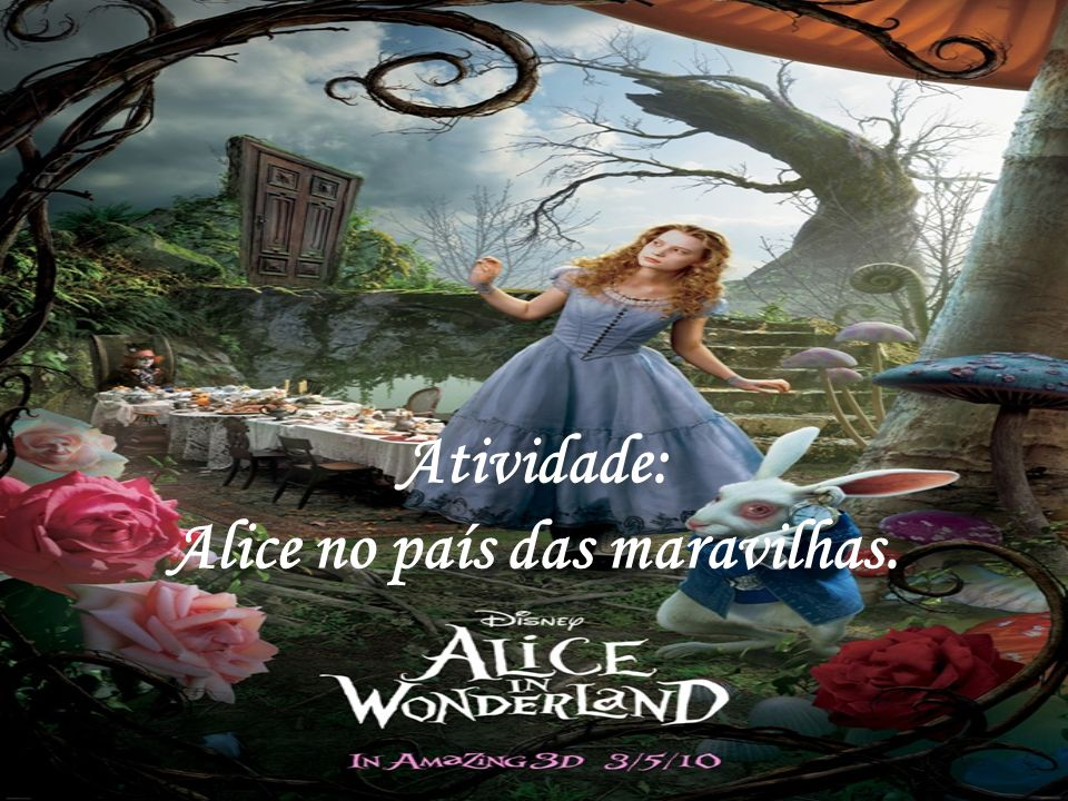 Atividade: Alice no país das maravilhas.