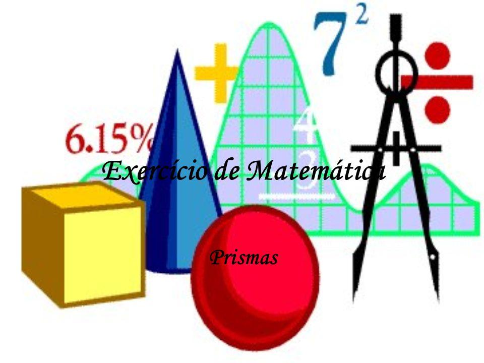 Exercício de Matemática Prismas
