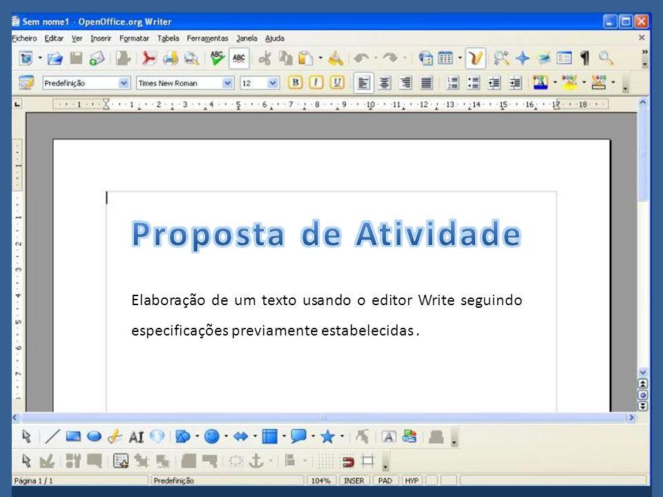 Elaboração de um texto usando o editor Write seguindo especificações previamente estabelecidas.