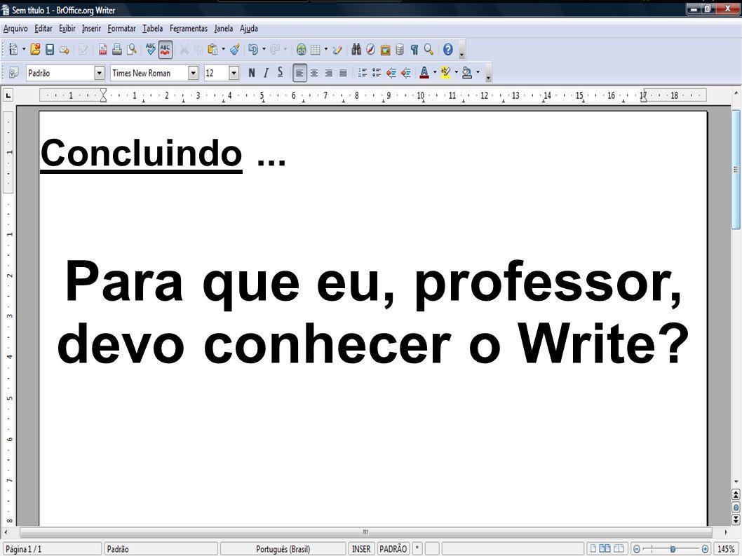 Para que eu, professor, devo conhecer o Write? Concluindo...