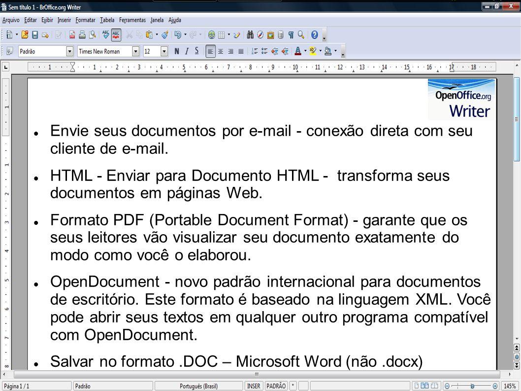 Envie seus documentos por e-mail - conexão direta com seu cliente de e-mail. HTML - Enviar para Documento HTML - transforma seus documentos em páginas