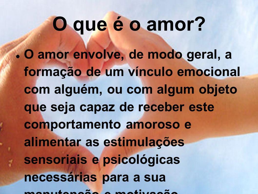 O que é o amor.