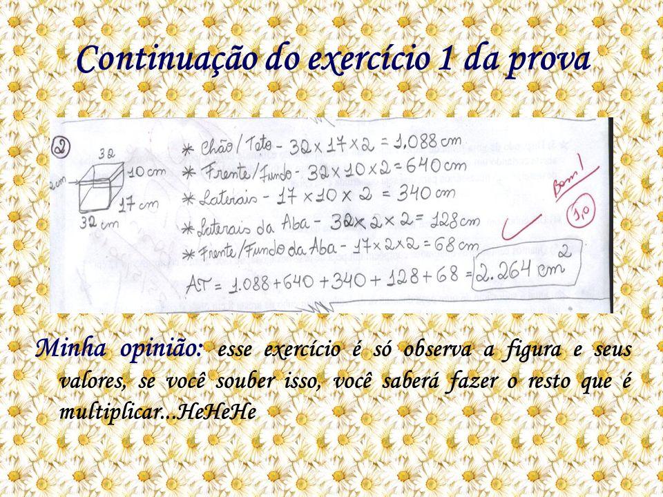 Continuação do exercício 1 da prova Minha opinião: esse exercício é só observa a figura e seus valores, se você souber isso, você saberá fazer o resto