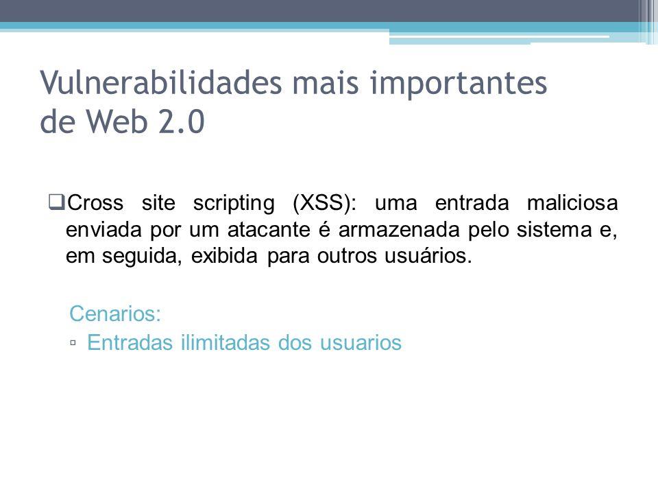 Cross site scripting (XSS): uma entrada maliciosa enviada por um atacante é armazenada pelo sistema e, em seguida, exibida para outros usuários. Cenar