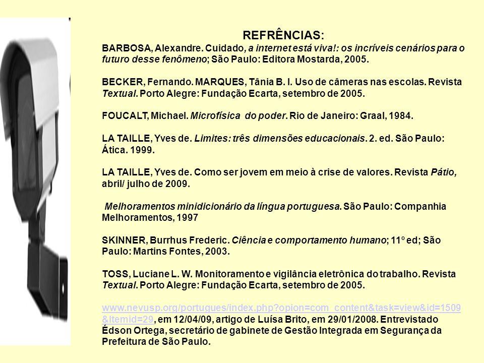 REFRÊNCIAS: BARBOSA, Alexandre. Cuidado, a internet está viva!: os incríveis cenários para o futuro desse fenômeno; São Paulo: Editora Mostarda, 2005.